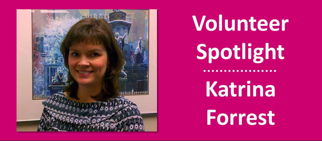 2014 January - Volunteer Spotlight - Katrina Forrest