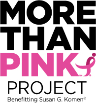More Than Pink Project Benefitting Susan G. Komen